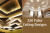 220 False Ceiling Designs
